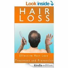 Effective Guide to Hair Loss Treatment, How to Prevent Hair Loss or Alopecia, Hair Loss Solutions http://www.amazon.com/HAIR-LOSS-Effective-Treatment-Solutions-ebook/dp/B00J4LX9YA/