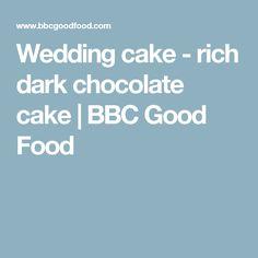 Wedding cake - rich dark chocolate cake | BBC Good Food