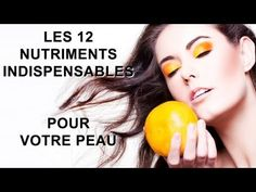 Les 12 nutriments indispensables pour avoir une belle peau