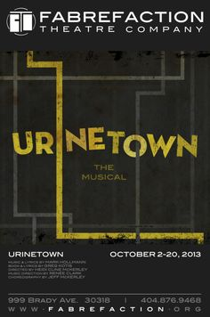 October 2-20, 2013: Urinetown the Musical at Fabrefaction Theatre Company in…