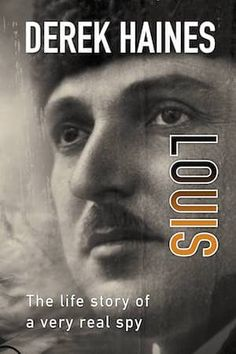 """Read """"Louis - The Life of a Real Spy"""" by Derek Haines available from Rakuten Kobo. The story of a very real spy. """"The writing is superbly descriptive and Louis' life was tragically wonderful. Real Spy, Books To Read, My Books, Book Writer, The Life, Writing, James Bond, Reading, Movie Posters"""