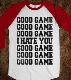 Good Game (I Hate You) - Sports Fun - Skreened T-shirts, Organic Shirts, Hoodies, Kids Tees, Baby One-Pieces and Tote Bags