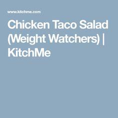 Chicken Taco Salad (Weight Watchers) | KitchMe