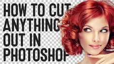 How to cut out anything in Photoshop