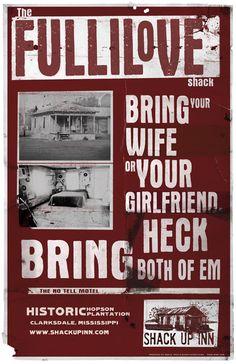 Shack Up Inn poster. Maris, West & Baker http://mwb.com/