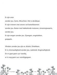 Aan de muur - Poëzieposters - poëzieposter met gedicht Er zijn uren van Tjitske Jansen Just Do It, Like Me, Since Feeling Is First, Poetic Words, Special Words, My Poetry, Writings, Palms, Beautiful Words