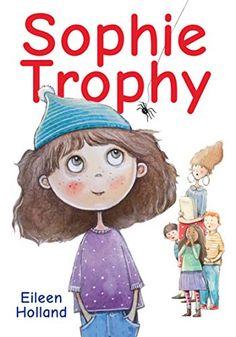 Sophie Trophy - Kindle edition by Holland, Eileen, Kerrigan, Brooke . Children Kindle eBooks @ Amazon.com.