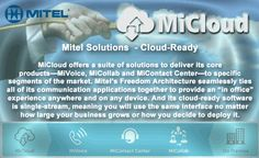 #Mitel #MiCloud Whether for in-house use or service provision, the benefits of the cloud are the same.