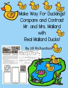Make Way for Ducklings by Robert McCloskey is a classic that children adore!  This activity uses paired texts to compare and contrast  Mr. and Mrs. Mallard with a real mallard duck.