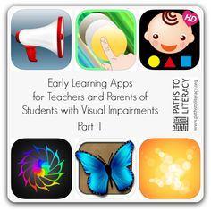 Apps for iOS devices and Androids for young children with visual impairments, CVI, deafblindness, and multiple disabilities