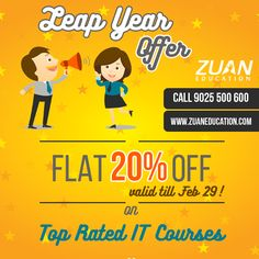 #LeapYear2016 -  Flat 20% OFF on IT courses at Zuan Education ! Valid till #Feb29 Register at http://bit.ly/leap-year-off