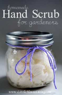 Homemade Hand Scrub for Gardeners. So easy to make and perfect for cleaning off hands after working in the garden all day. Also makes a great gift!