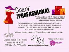 """23/08 ♥ BAZAR PROFASHIONAL ♥ Em prol do Instituto """"Entre Rodas & Batom"""" ♥ SP ♥  http://paulabarrozo.blogspot.com.br/2014/08/2308-bazar-profashional-em-prol-do.html"""