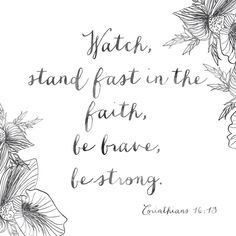 """""""Watch, stand fast in the faith, be brave, be strong. Let all that you do be done with love."""" 1 Corinthians 16:13-14 #altardstate #standoutforfaith"""