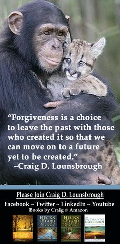 """Unforgiveness keeps us shackled to the present, held fast by the chains of the past that keep the future always out of reach.  From Craig's book, """"Flecks of Gold on a Path of Stone: Simple Truths for Life's Complex Journey."""""""
