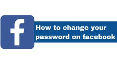 How Do You Change Your Facebook Password