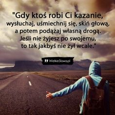 True Quotes, Good Things, Thoughts, Words, Memes, Funny, Inspiration, Polish Sayings, Poster