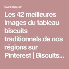 Les 42 meilleures images du tableau biscuits traditionnels de nos régions sur Pinterest  Biscuits, Boutiques et Galettes