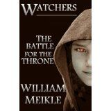 Watchers: The Battle for the Throne (Kindle Edition)By William Meikle