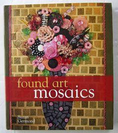 Found Art Mosaics by Suzan Germond (2007, Hardcover)