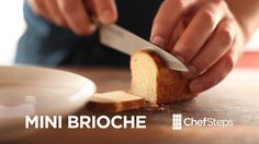 Mini Brioche - by CHEFSTEPS -  675   g       Bread flour              410   g       Egg, whole, divided              81   g       Sugar              77   g       Milk, divided              45   g       Yeast, instant              338   g       Butter, unsalted, plus more for greasing pans              22.5   g       Salt, kosher         -     Oil, for plastic wrap, as needed