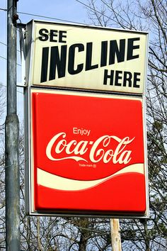 See Incline Here / Coca-Cola sign