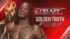 WWE Draft pick #31. The Golden Truth is drafted to RAW.