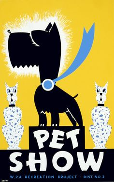 Pet show WPA recreation project, Dist. 2 Created by Gregg Arlington in color silkscreen in 1939 for the Federal Art Project, WPA. Poster showing a dog wearing a blue ribbon, flanked by cats. Poster A3, Wpa Posters, Dog Poster, Poster Prints, Art Prints, Play Poster, Flat Design, Vintage Dog, Vintage Prints