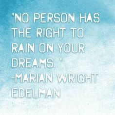 "#MYBB Weekend Inspiration   ""No person has the right to rain on your dreams."" --Marian Wright Edelman  Learn more about Edelman, advocate for children and families by visiting the Children's Defense Fund -- Websitehttp://www.childrensdefense.org  Watch this video of Ms. Edelman discussing ""What Parents and Teachers Need to Know""-- http://youtu.be/kO4-pX6k4Cw"