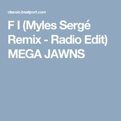 ★IF I (Myles Sergé Remix - Radio Edit) MEGA JAWNS