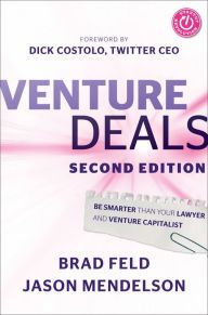 Venture Deals: Be Smarter Than Your Lawyer and Venture Capitalist / Edition 2 by Brad Feld Download