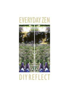 Everyday Zen: DIY Reflect