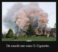 Da raucht nur einer E-Zigarette.. | Lustige Bilder, Sprüche, Witze, echt lustig