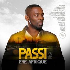 Le nouvel album de Passi, « Ère Afrique », nous rend l'artiste dans sa vérité intime: Congolais de Sarcelles, Antillais honoraire, panafricain joyeux, grand ambianceur devant l'Éternel, il ne fait ... Lire la suite