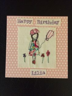 My home made free motion embroidery birthday card - starting to take orders for all occasions...