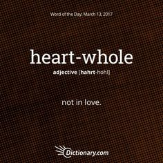 heart-whole - Word of the Day   Dictionary.com