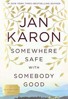 READ IT--Somewhere Safe with Somebody Good: The New Mitford Novel (A Mitford Novel) by Jan Karon http://www.amazon.com/dp/0399167447/ref=cm_sw_r_pi_dp_mnrFub0GFFA4A