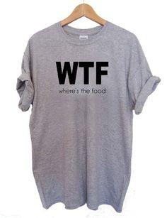 WTF where the food T Shirt Size XS,S,M,L,XL,2XL,3XL