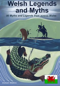 Welsh Legends and Myths: 80 Myths and Legends from across Wales by Graham Watkins Cardiff Wales, Wales Uk, South Wales, Learn Welsh, Myth Stories, Welsh Language, Legends And Myths, England, Snowdonia