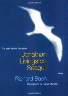 Jonathan Livingston Seagull: A story: Richard Bach, Russell Munson. I Love Books, Great Books, Books To Read, My Books, Jonathan Livingston Seagull, Fiction, Inspirational Books, Book Authors, Play