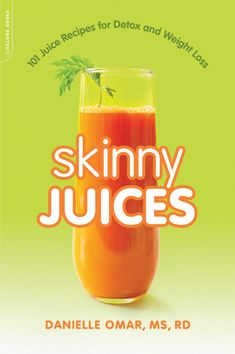 Skinny Juices: 101 Juice Recipes for Detox and Weight Loss by Danielle Omar - a book review on Canned-Time.com