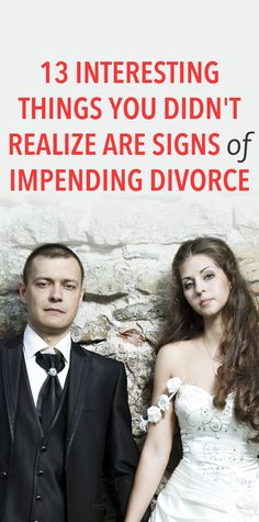 13 interesting things you didn't realize are signs of impending divorce