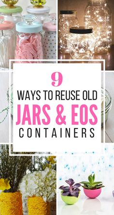 DIY Crafts that you can by using old jars and EOS containers. You HAVE to see how awesome the stuff that you can make!