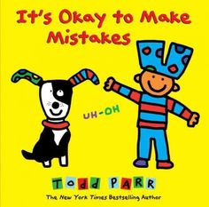 It's Okay to Make Mistakes {Todd Parr}