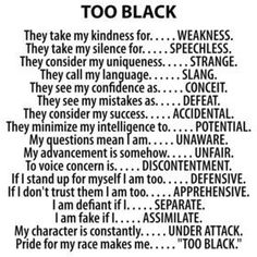 """Too Black? Source: Troubleshooting Melanated Underachievement (Fb) History """"Too Black""""- Anyone relate to this poem? Black History Poems, Black History Facts, Black History Month, Black Power, By Any Means Necessary, Black Quotes, We Are The World, Queen Quotes, True Quotes"""