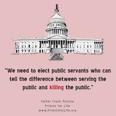 """We need to elect public servants who can tell the difference between serving the public and killing the public"" #prolife #abortion #poltical #government"