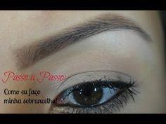 Sobrancelha Perfeita - Passo a Passo: Como eu Faço Minha sobrancelha (Por Amanda Ribeiro)