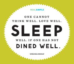 """One cannot think well, love well, sleep well, if one has not dined well."" —Virginia Woolf #quotes"
