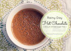 Rainy Day Hot Chocolate (Dairy and Refined Sugar Free)
