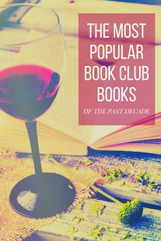 The most popular book club books of the past decade. Including some of the best book club books and book club ideas for everyone.